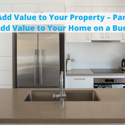 How to Add Value to Your Property – Part II: How to Add Value to Your Home on a Budget