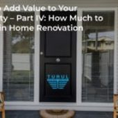 How to Add Value to Your Property – Part IV: How Much to Invest in Home Renovation
