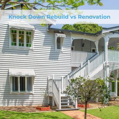 Knock Down Rebuild vs Renovation